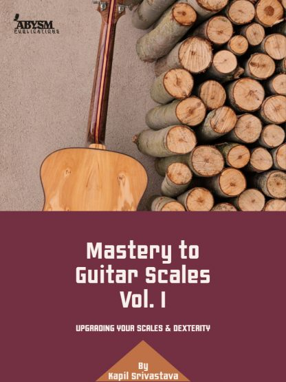 Mastery to Guitar Scales (Vol. 1)