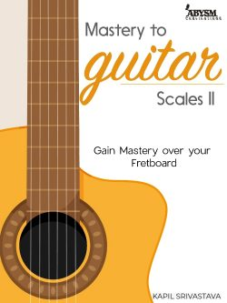 mastery to guitar scales (Vol. 2) Kapil Srivastava Book